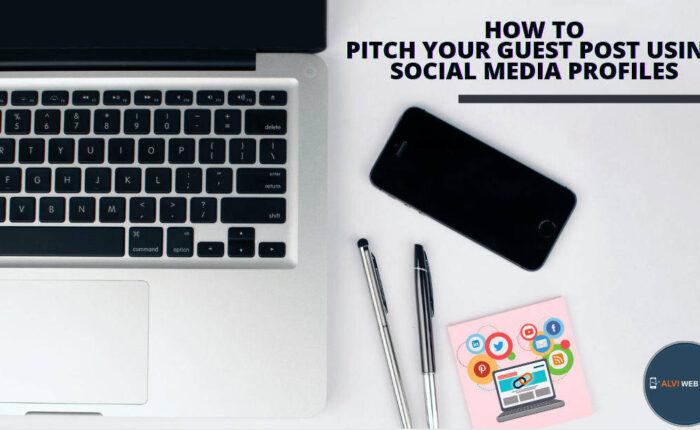How to Pitch Your Guest Post Using Social Media Profiles
